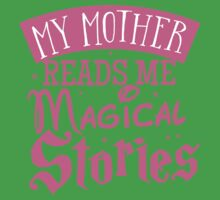 My mother reads me magical stories Baby Tee