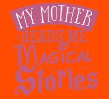My mother reads me magical stories Kids Tee