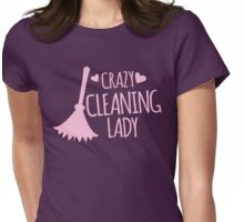Crazy Cleaning Lady Womens Fitted T-Shirt