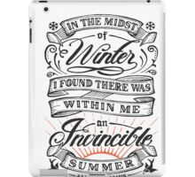in the midst of winter, i found there was within me on invincible summer -albert camus- iPad Case/Skin