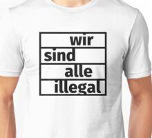 Wir sind alle illegal Unisex T-Shirt