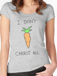 i don't carrot all Women's Fitted Scoop T-Shirt