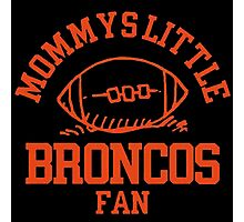 Mommys Little Broncos Photographic Print