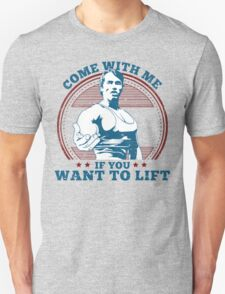 COME WITH ME IF YOU WANT TO LIFT !  cheap T-Shirt