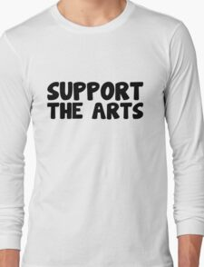 Social Messages - Support The Arts Long Sleeve T-Shirt