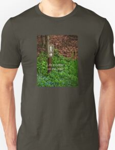 Life's Better on the Trail T-Shirt