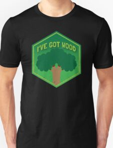 I've got WOOD (distressed version) Unisex T-Shirt