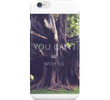 cant sit with us  iPhone Case/Skin