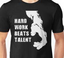 Hard Work Beats Talent Unisex T-Shirt