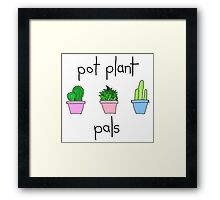 pot plant pals Framed Print