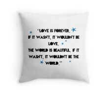 Love is forever - The 5th Wave quote Throw Pillow