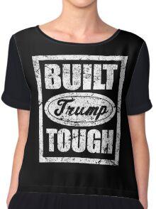 Built Trump Tough Shirt - Vote Donald for President 2016 Chiffon Top