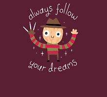 Always Follow Your Dreams Unisex T-Shirt