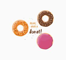 Relax, have a donut Unisex T-Shirt