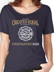 fathers day gift firefighter Women's Relaxed Fit T-Shirt