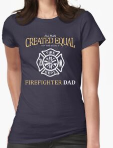 fathers day gift firefighter Womens Fitted T-Shirt