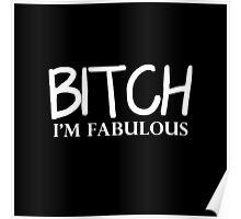 Bitch I'm Fabulous - Markiplier Poster