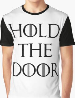 hold the doors Graphic T-Shirt