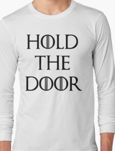 hold the doors Long Sleeve T-Shirt