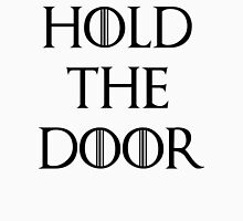 hold the doors Unisex T-Shirt
