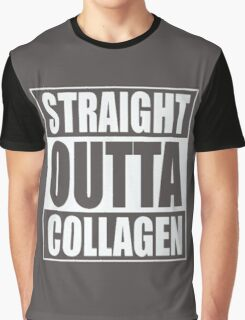 STRAIGHT OUTTA COLLAGEN Graphic T-Shirt