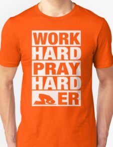 WORK HARD PRAY HARDER Unisex T-Shirt