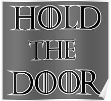 Hold the door line Poster