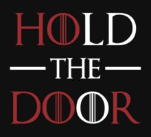 Hodor hold the door Kids Tee