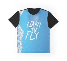 Learn to fly Graphic T-Shirt