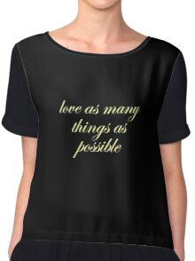 love as many things as possible #1 Chiffon Top