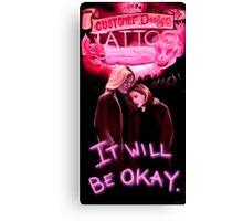 It Will Be Okay. Canvas Print
