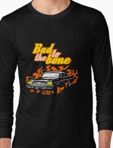 Plymouth Fury - Bad to the bone Long Sleeve T-Shirt