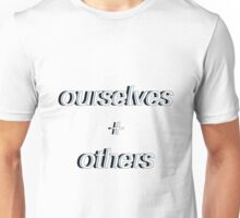 ourselves + others Unisex T-Shirt