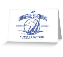 Dufresne & Redding Fishing Charters Greeting Card