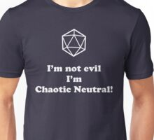 I'm not evil, I'm chaotic neutral! Unisex T-Shirt