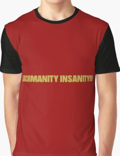 Bachmanity Insanity!!! Graphic T-Shirt