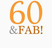 60 & Fab! Women's Relaxed Fit T-Shirt