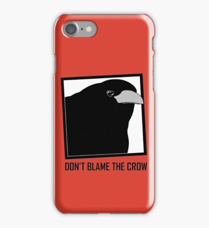 DON'T BLAME THE CROW iPhone Case/Skin