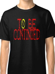 """<ONE PIECE> """"To Be Continued"""" Classic T-Shirt"""
