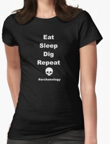 Eat Sleep Dig Repeat (Black Clothing) Womens Fitted T-Shirt