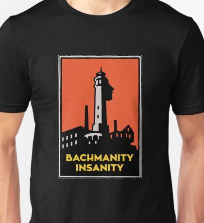 Alcatraz Bachmanity Insanity - Silicon Valley Unisex T-Shirt