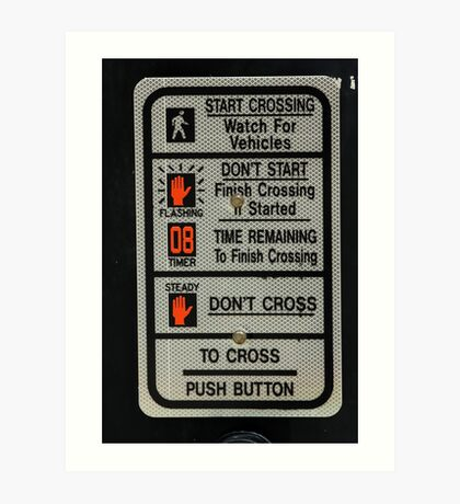 Crosswalk Instruction Sign Art Print