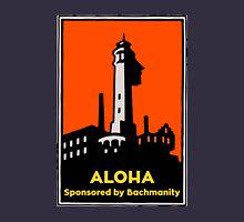 Alcatraz Aloha Bachmanity - Silicon Valley Unisex T-Shirt