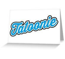 Tatoonie Greeting Card