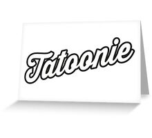 Tatoonie Greeting Card