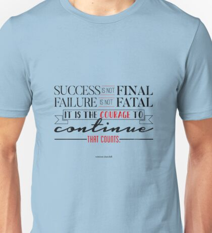 The Courage to Continue Unisex T-Shirt
