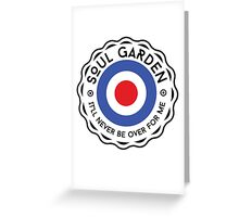 Soul Garden Logo MOD - it'll never be over for me Greeting Card