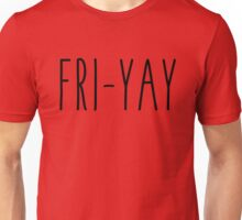Fri-Yay Unisex T-Shirt