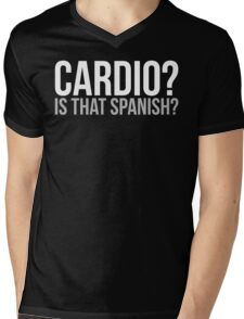 Cardio? Is That Spanish? Mens V-Neck T-Shirt