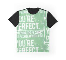 You're Perfect (Green) Graphic T-Shirt